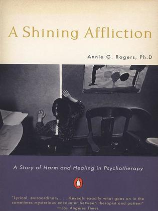 A Shining Affliction: A Story of Harm and Healing in Psychotherapy