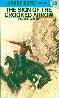 Hardy Boys 28: The Sign of the Crooked Arrow: The Sign of the Crooked Arrow