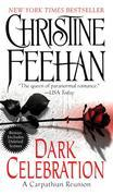Christine Feehan - Dark Celebration: A Carpathian Reunion