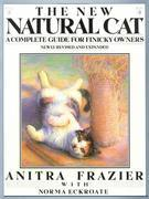 The New Natural Cat: A Complete Guide for Finicky Owners