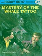 Hardy Boys 47: Mystery of the Whale Tattoo: Mystery of the Whale Tattoo