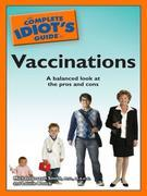 M.D., M.S.C.E., Michael Joseph Smith - The Complete Idiot's Guide to Vaccinations
