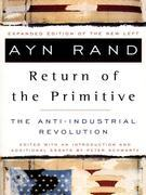 Ayn Rand - The Return of the Primitive: The Anti-Industrial Revolution