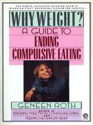 Why Weight?: A Workbook for Ending Compulsive Eating
