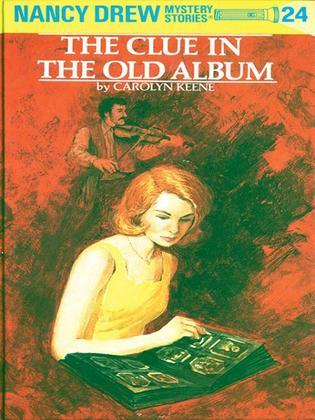 Nancy Drew 24: The Clue in the Old Album: The Clue in the Old Album