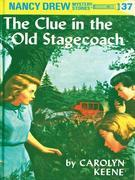 Nancy Drew 37: The Clue in the Old Stagecoach: The Clue in the Old Stagecoach