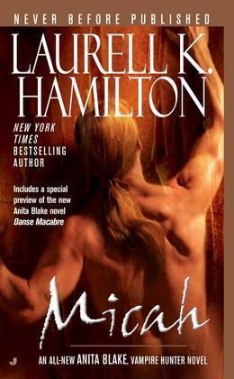 Micah: An Anita Blake, Vampire Hunter Novel