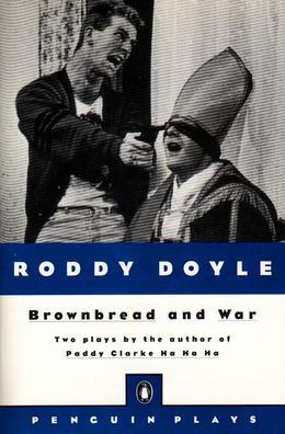 Brownbread and War: Two Plays