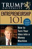 Trump University Entrepreneurship 101: How to Turn Your Idea Into a Money Machine