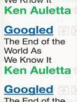 Googled: The End of the World As We Know It