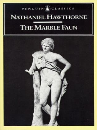 The Marble Faun: or, The Romance of Monte Beni