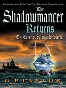 The Shadowmancer Returns: The Curse of Salamander Street: The Curse of Salamander Street