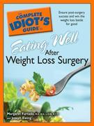 The Complete Idiot's Guide to Eating Well After Weight Loss