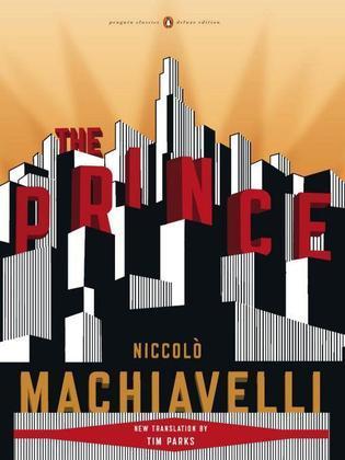 Nicolo Machiavelli - The Prince: (Penguin Classics Deluxe Edition)