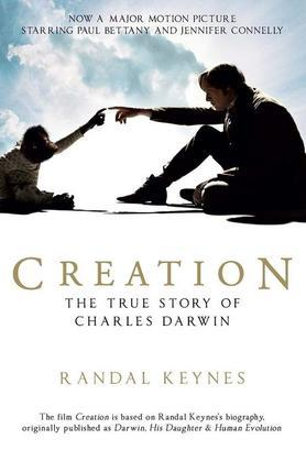 Creation (Movie Tie-In): Darwin, His Daughter & Human Evolution