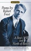 Poems by Robert Frost (Centennial Edition): A Boy's Will and North of Boston