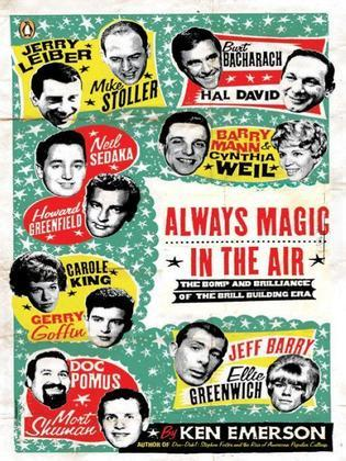 Always Magic in the Air: The Bomp and Brilliance of the Brill Building Era