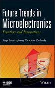 Future Trends in Microelectronics: Frontiers and Innovations