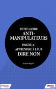 Petit guide anti-manipulateur - Partie 2 : apprendre à leur dire non