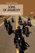 Sons of Anarchy. La guerre perpétuelle