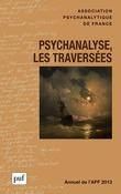 Annuel 2013 - APF. Psychanalyse, les traversées
