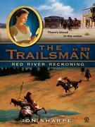 The Trailsman #339: Red River Reckoning