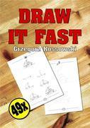 Draw it fast