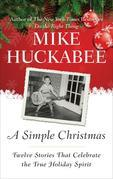 A Simple Christmas: Twelve Stories That Celebrate the True Holiday Spirit