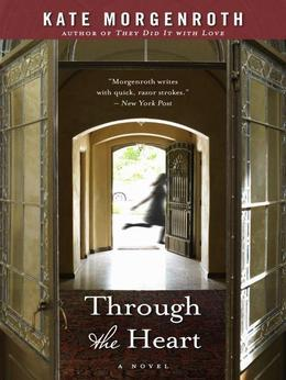 Through the Heart: A Novel