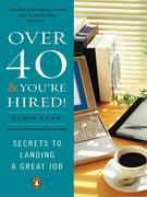 Over 40 &amp; You're Hired!
