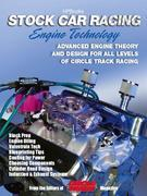 Stock Car Racing Engine TechnologyHP1506: Advanced Engine Theory and Design for All Levels of Circle Track Racing