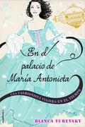 En el palacio de María Antonieta. Una fashionista viajera en el tiempo