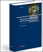 Bauprozesse und Bauverfahren des Tunnelbaus