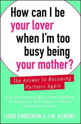 How Can I Be Your Lover When I'm Too Busy Being Your Mother?