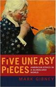 Five Uneasy Pieces: American Ethics in a Globalized World