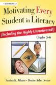 Motivating Every Student in Literacy: (Including the Highly Unmotivated!) Grades 3-6