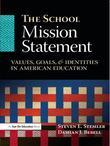 School Mission Statement, The: Values, Goals, and Identities in American Education