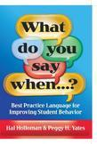 What Do You Say When ?: Best Practice Language for Improving Student Behavior