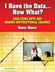 I Have the Data¿Now What?: Analyzing Data and Making Instructional Changes