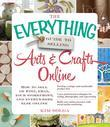 The Everything Guide to Selling Arts & Crafts Online: How to Sell on Etsy, Ebay, Your Storefront, and Everywhere Else Online