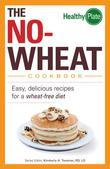 The No-Wheat Cookbook: Easy, Delicious Recipes for a Wheat-Free Diet