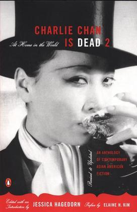 Charlie Chan Is Dead 2: At Home in the World (An Anthology of Contemporary Asian American Fiction--Revised and Updated)