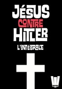 Jésus contre Hitler - l'intégrale