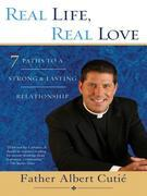 Real Life, Real Love: 7 Paths to a Strong & Lasting Relationship