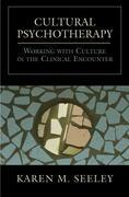 Cultural Psychotherapy: Working with Culture in the Clinical Encounter