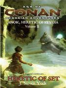Heretic of Set: Anok, Heretic of Stygia Volume II