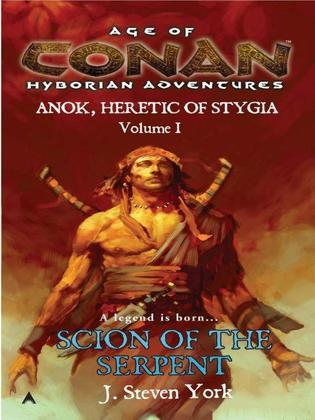 Scion of the Serpent: Anok, Heretic of Stygia Volume I