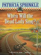 When Will the Dead Lady Sing?