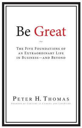Be Great: The Five Foundations of an Extraordinary Life in Business - And Beyond