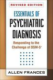 Essentials of Psychiatric Diagnosis, Revised Edition: Responding to the Challenge of DSM-5?